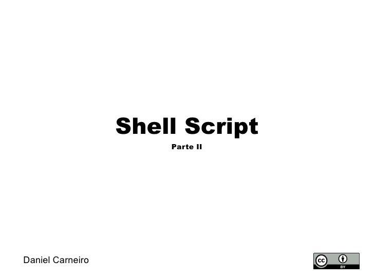 Daniel Carneiro Shell Script Parte II