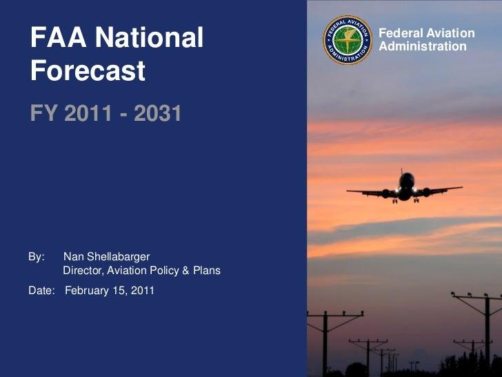 FAA National                              Federal Aviation                                          AdministrationForecast...