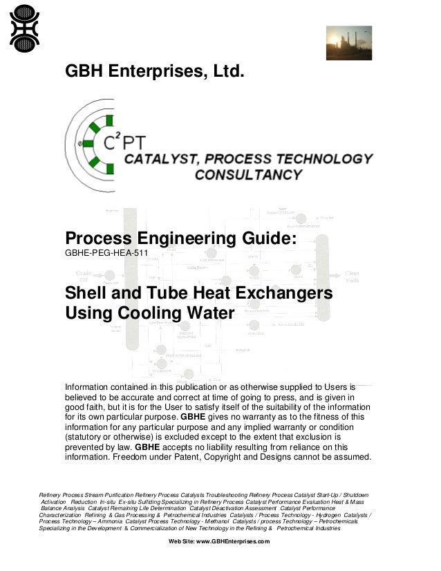 GBH Enterprises, Ltd.  Process Engineering Guide: GBHE-PEG-HEA-511  Shell and Tube Heat Exchangers Using Cooling Water  In...