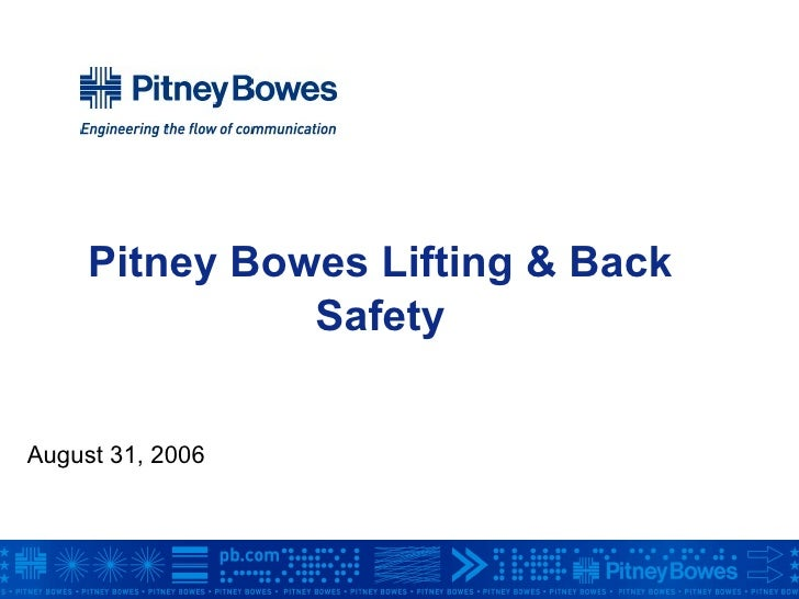 Pitney Bowes Lifting & Back Safety August 31, 2006