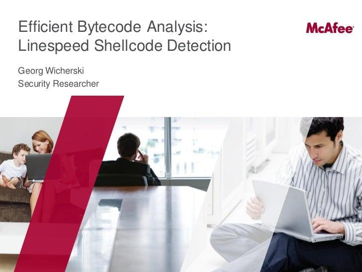 Efficient Bytecode Analysis:Linespeed Shellcode DetectionGeorg WicherskiSecurity Researcher