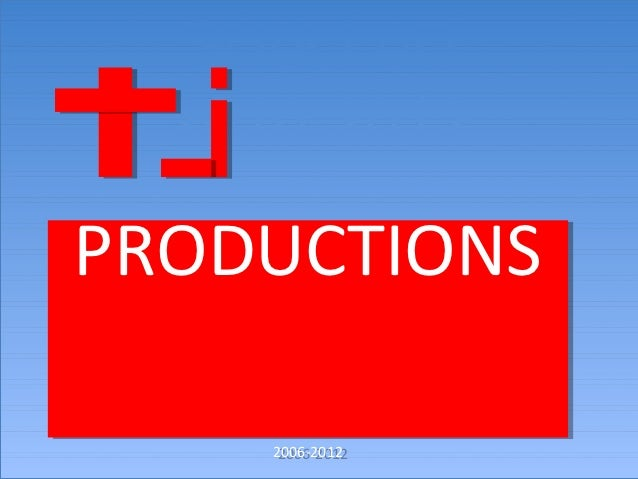 SHeLLeD  2010-2012PRODUCTIONS   tjmastarPRODUCTIONS  2006-2012     2006-2012      2006-2012