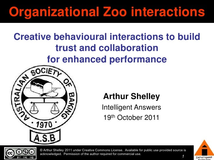 Organizational Zoo interactionsCreative behavioural interactions to build         trust and collaboration       for enhanc...