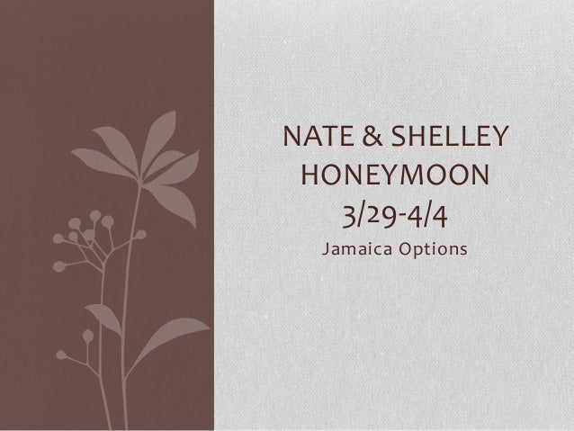 NATE & SHELLEY HONEYMOON 3/29-4/4 Jamaica Options