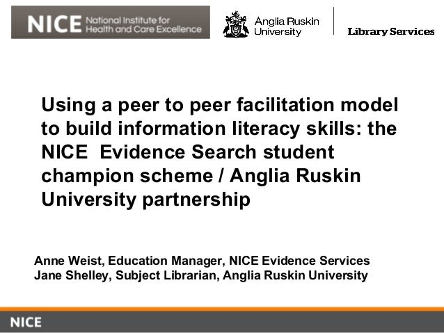 Using a peer to peer facilitation model to build information literacy skills: the NICE Evidence Search student champion sc...