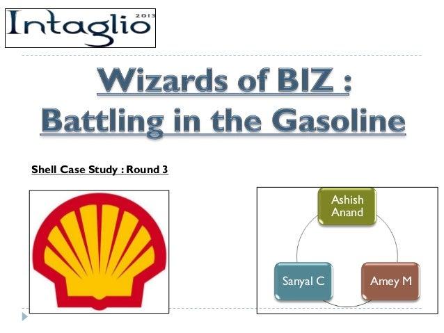 Shell Case Study : Round 3                                        Ashish                                        Anand     ...