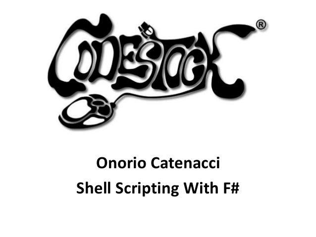 Onorio CatenacciShell Scripting With F#