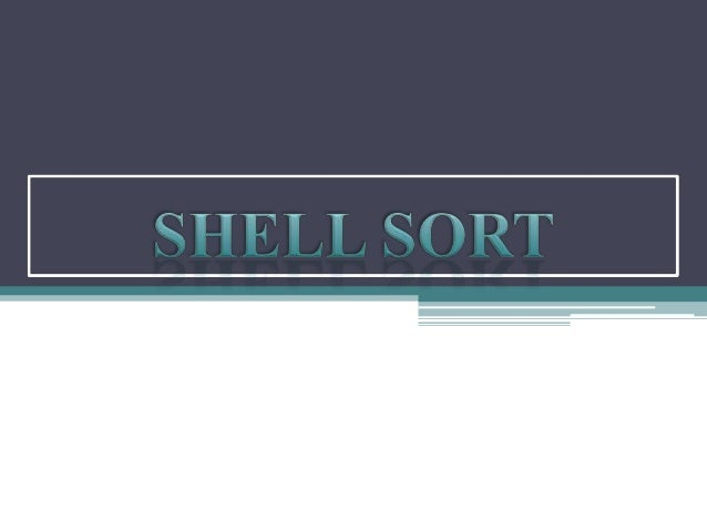 INTRODUCTION • Founded by Donald Shell and named the sorting algorithm after himself in 1959. • Shell sort works by compar...