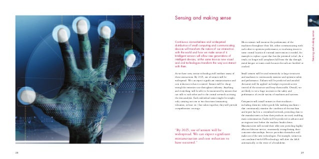 These sensor networks could also be linked to the Internet, meaning that in principle anything that moves, grows, makes a ...