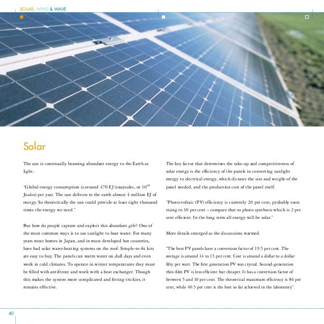 Solar Power Solar power, or solar energy, comes from solar radiation emitted by the sun. For centuries, man has captured s...