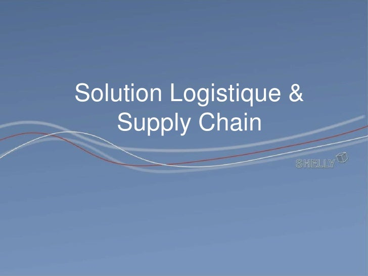Solution Logistique &     Supply Chain