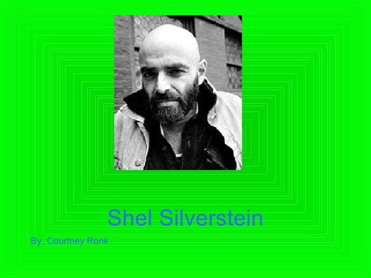 Shel Silverstein By, Courtney Ronk