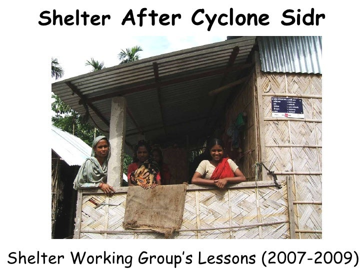 Shelter  After Cyclone Sidr Shelter Working Group's Lessons (2007-2009)
