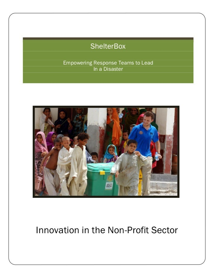 ShelterBox          Empowering Response Teams to Lead                     In a Disasters    Innovation in the Non-Profit S...