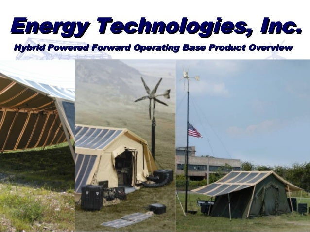 Energy Technologies, Inc.Energy Technologies, Inc. Hybrid Powered Forward Operating Base Product OverviewHybrid Powered Fo...