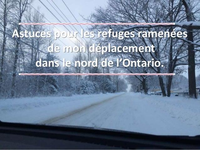 Astuces pour les refuges ramenées de mon déplacement dans le nord de l'Ontario.