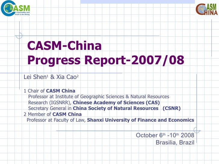 CASM-China Progress Report-2007/08 Lei Shen 1  & Xia Cao 2   1 Chair of  CASM China Professor at Institute of Geographic S...