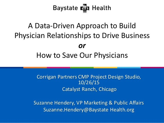 A Data-Driven Approach to Build Physician Relationships to Drive Business or How to Save Our Physicians Corrigan Partners ...