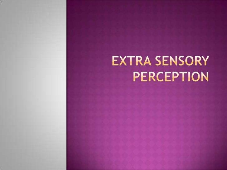 EXTRA SENSORY PERCEPTION<br />
