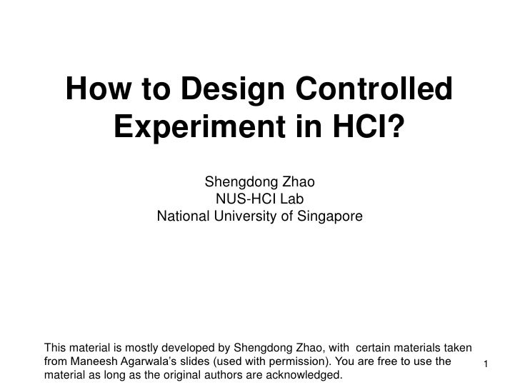 How to Design Controlled      Experiment in HCI?                            Shengdong Zhao                              NU...