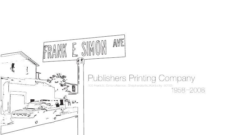 Publishers Printing Company 100 Frank E. Simon Avenue, Shepherdsville, Kentucky 40165                                     ...