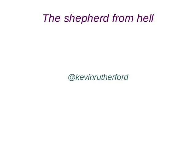 The shepherd from hell @kevinrutherford