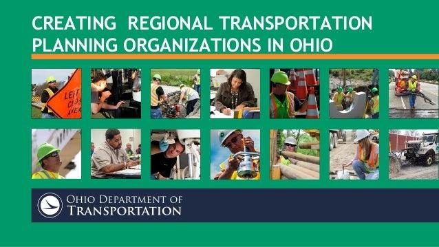 CREATING REGIONAL TRANSPORTATION PLANNING ORGANIZATIONS IN OHIO