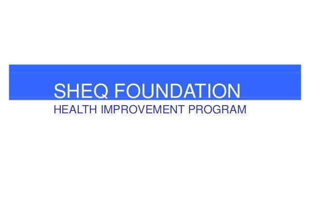 SHEQ FOUNDATION HEALTH IMPROVEMENT PROGRAM