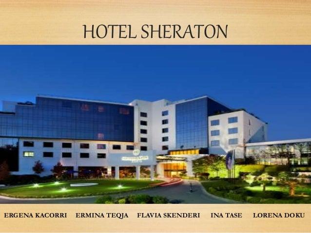 HOTEL SHERATON ERGENA KACORRI ERMINA TEQJA FLAVIA SKENDERI INA TASE LORENA DOKU