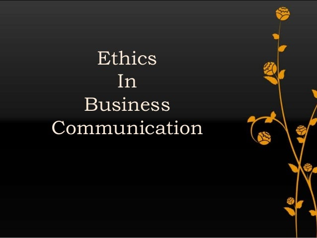 Ethics in business communications