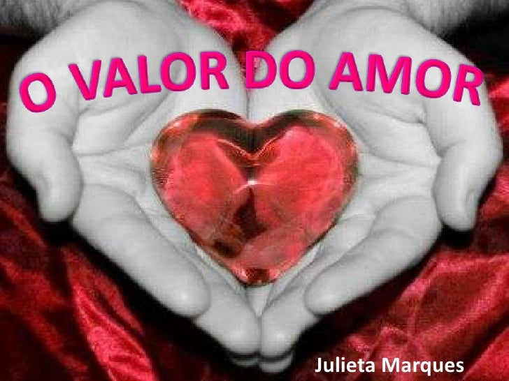 O VALOR DO AMOR<br />Julieta Marques<br />