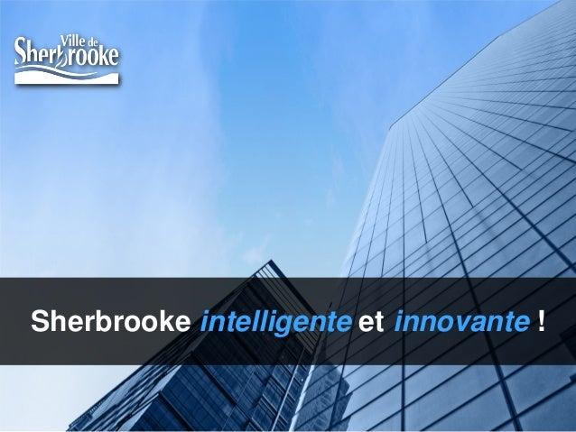 Page  1  Sherbrooke intelligente et innovante !