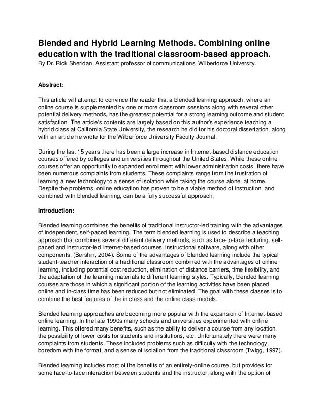 Blended and Hybrid Learning Methods. Combining online education with the traditional classroom-based approach. By Dr. Rick...