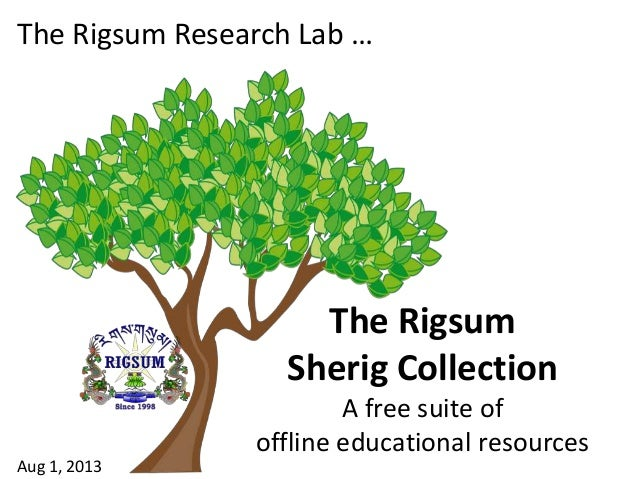 The Rigsum Sherig Collection A free suite of offline educational resources The Rigsum Research Lab … Aug 1, 2013