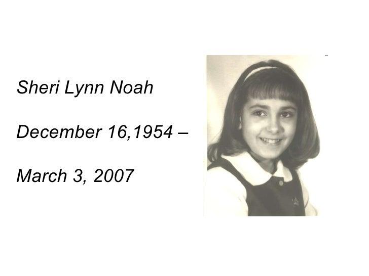 Sheri Lynn Noah December 16,1954 – March 3, 2007