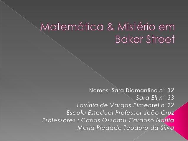   Matemática & Mistério em Baker Street conduz-nos ao fantástico mundo de Sherlock Holmes e seu parceiro Dr. Watson. Que ...