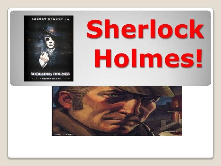 Sherlock Holmes!<br />