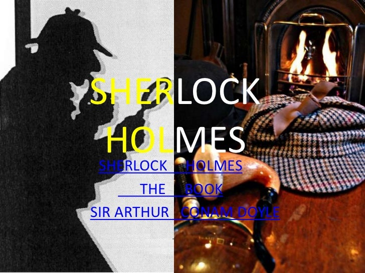 SHERLOCK HOLMESSHERLOCK HOLMES       THE BOOKSIR ARTHUR CONAM DOYLE