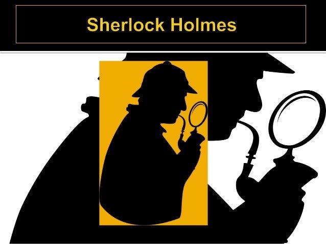 Sherlock Holmes foi escrito originalmente por Sir Arthur Conan Doyle.