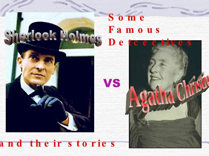 Some  Famous Detcectives Sherlock Holmes Agatha Christie VS and their stories