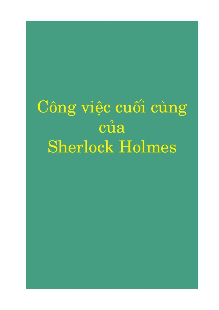 Cöng viïåc cuöëi cuâng       cuãa Sherlock Holmes