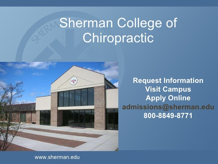 Sherman College of Chiropractic Request Information Visit Campus Chat with Students Apply Online [email_address] 800-849-8...