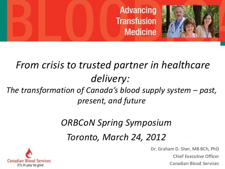 From crisis to trusted partner in healthcare delivery:  The transformation of Canada's blood supply system – past, prese...