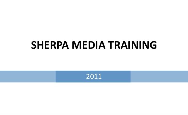 SHERPA MEDIA TRAINING<br />2011<br />