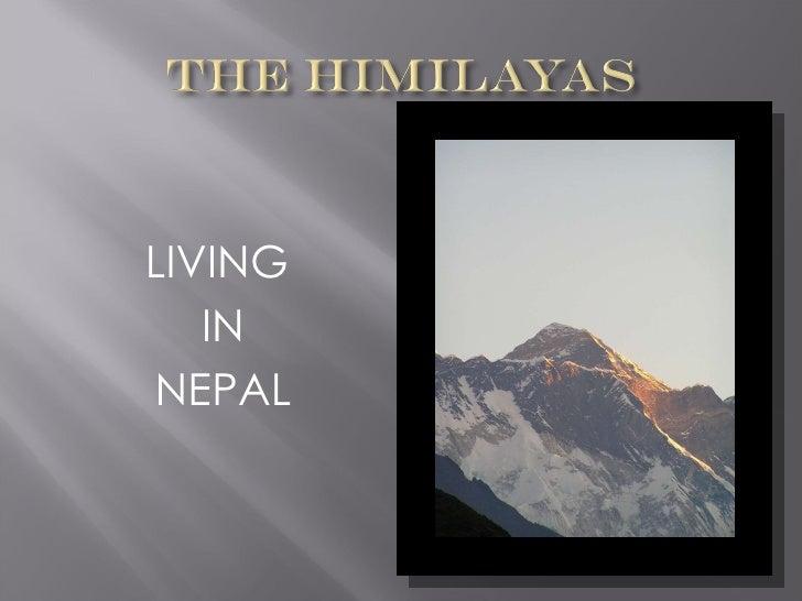 <ul><li>LIVING  </li></ul><ul><li>IN </li></ul><ul><li>NEPAL </li></ul>