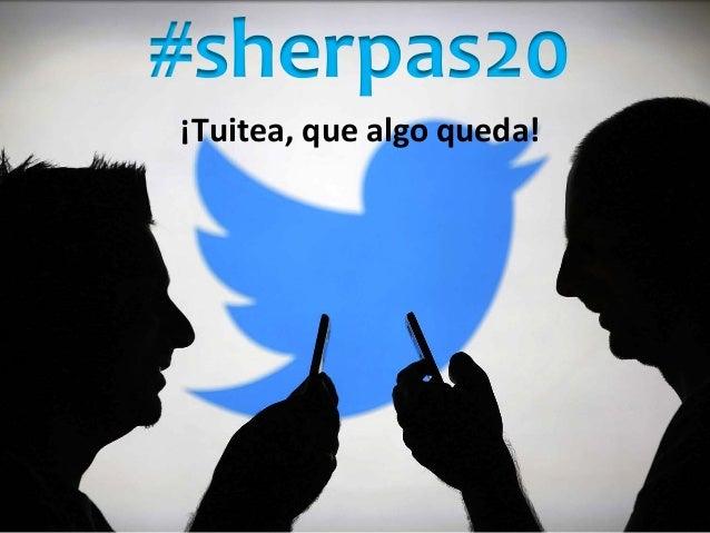 Movimiento #sherpas20 – Oviedo - Abril 2015 ¡Tuitea, que algo queda! #sherpas20