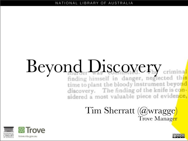 Beyond Discovery Tim Sherratt (@wragge) Trove Manager