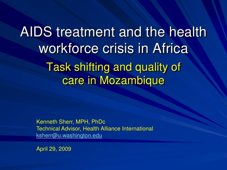 AIDS treatment and the health    workforce crisis in Africa       Task shifting and quality of         care in Mozambique ...