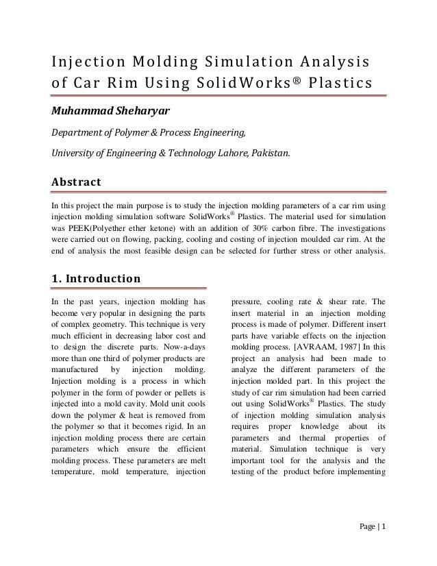 Page   1 Injection Molding Simulation Analysis of Car Rim Using SolidWorks® Plastics Muhammad Sheharyar Department of Poly...