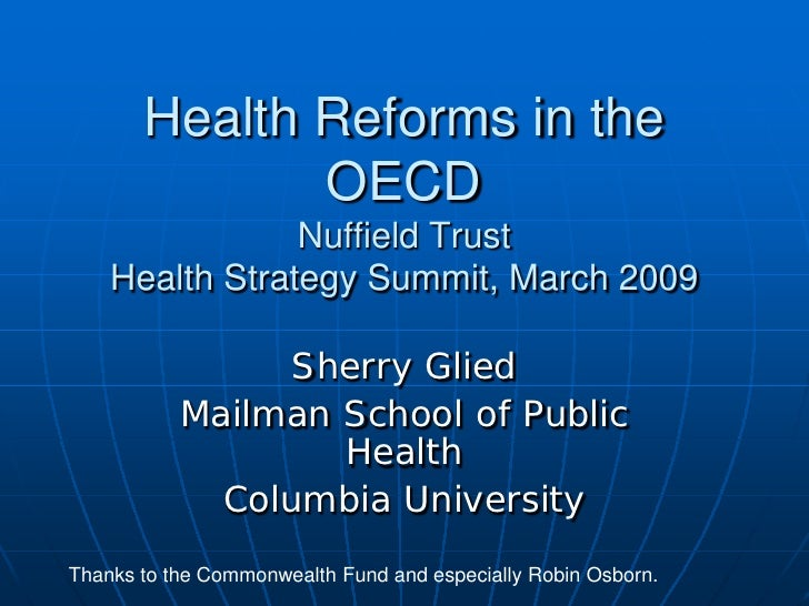 Health Reforms in the              OECD                Nuffield Trust    Health Strategy Summit, March 2009               ...